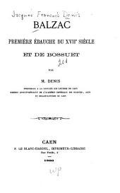 Balzac, première ébauche du XVIIe siècle et de Bossuet