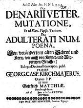 Ad Caecilii Plinii Secundis Historiam Naturalem l. 33. c. 3. de denarii veteris mutatione, et ad Fl. V. Tacitum, de adulterati nummi poena, eclogae domesticae