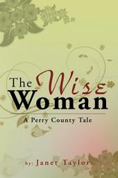 The Wise Woman: A Perry County Tale