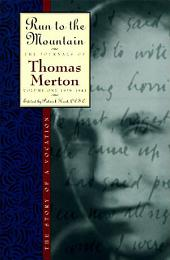 Run to the Mountain: The Story of a VocationThe Journal of Thomas Merton, Volume 1: 1939-1941