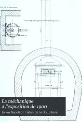La méchanique à l'exposition de 1900: Volume1
