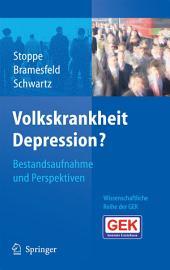 Volkskrankheit Depression?: Bestandsaufnahme und Perspektiven