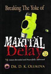 Breaking The Yoke of Martial Delay