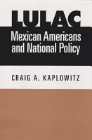 LULAC  Mexican Americans  and National Policy PDF
