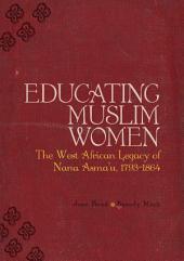 Educating Muslim Women: The West African Legacy of Nana Asma u 1793-1864