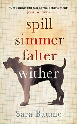 Spill Simmer Falter Wither