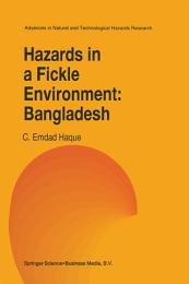 Hazards in a Fickle Environment: Bangladesh