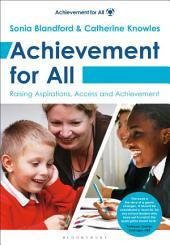 Achievement for All: Raising Aspirations, Access and Achievement.