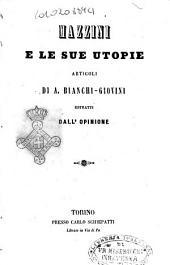 Mazzini e le sue utopie articoli di A. Bianchi-Giovini estratti dall'Opinione