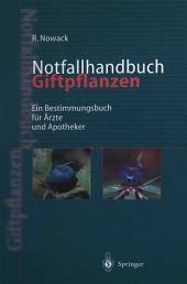 Notfallhandbuch Giftpflanzen: Ein Bestimmungsbuch für Ärzte und Apotheker