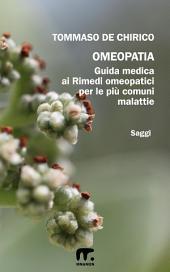 Omeopatia: Guida medica ai rimedi omeopatici per le più comuni malattie