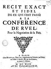 Récit exact et fidel de ce qvi s'est passé à la conférence de Ruel pour la negotiation de la paix