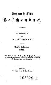 Literarhistorisches Taschenbuch hrsg. von R. E. Prutz: Volume 6