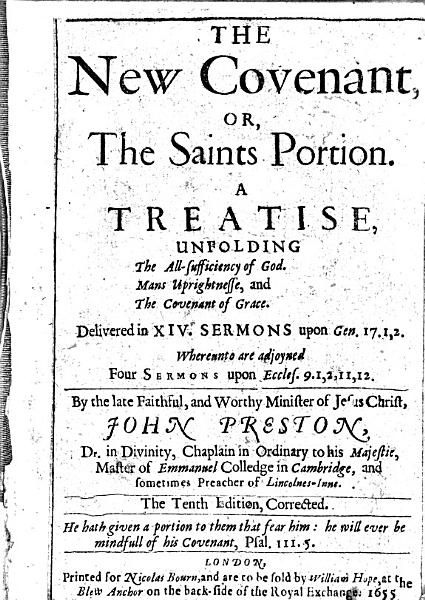 Download The New Covenant  Or  The Saints Portion  A Treatise     The Tenth Edition  Corrected   Edited by Richard Sibbes and John Davenport   Book