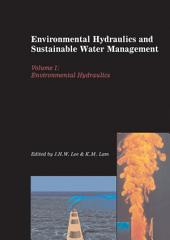 Environmental Hydraulics and Sustainable Water Management, Two Volume Set: Proceedings of the 4th International Symposium on Environmental Hydraulics & 14th Congress of Asia and Pacific Division, International Association of Hydraulic Engineering and Research, 15-18 December 2004, Hong Kong