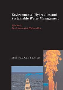Environmental Hydraulics and Sustainable Water Management  Two Volume Set PDF