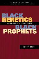 Black Heretics  Black Prophets PDF