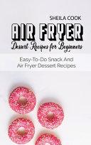 Air Fryer Dessert Recipes For Beginners