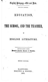 English Pedagogy--old and New: 2d Series. Education, the School, and the Teacher, in English Literature
