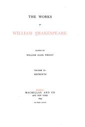 The Works of William Shakespeare: Reprints [of early quartos] The merry wives of Windsor. The chronicle historie of Henry the Fifth. The first part of the contention [King Henry VI, pt. 2] The true tragadie of Romeo and Iuliet. The tragicall historie of Hamlet