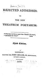 Rejected Addresses, Or, The New Theatrum Poetarum