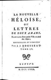 La Nouvelle Héloïse: ou, Lettres de deux amans, habitans d'une petite ville au pied des Alpes, Volume4