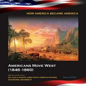 Americans Move West (1846-1860)