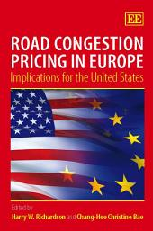 Road Congestion Pricing in Europe: Implications for the United States