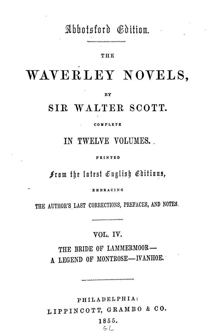The Waverley Novels: The bride of Lammermoor. A legend of Montrose. Ivanhoe