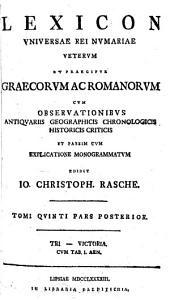Lexicon universae rei numariae veterum et praecipuie Gracorum et Romanorum ...
