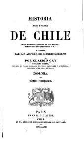 Historia fisica y politica de Chile segun documentos adquiridos en esta republica durante doce años de residencia en ella y publicada bajo los auspicios del supremo gobierno: Volumen 1