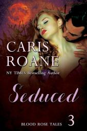 Seduced: Blood Rose Tales