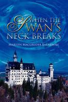 When the Swan s Neck Breaks PDF
