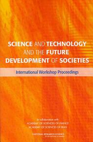 Science and Technology and the Future Development of Societies PDF