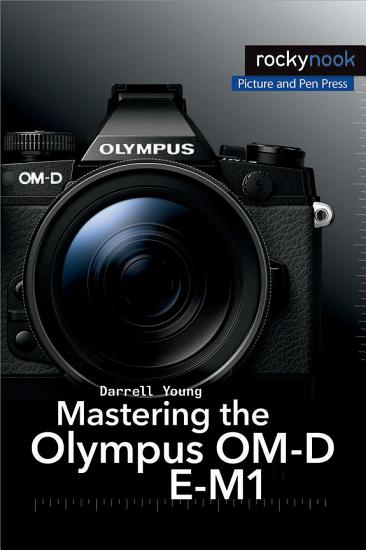 Mastering the Olympus OM D E M1 PDF