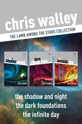 The Lamb among the Stars Collection: The Shadow and Night / The Dark Foundations / The Infinite Day