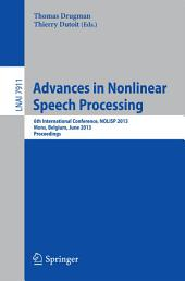 Advances in Nonlinear Speech Processing: 6th International Conference, NOLISP 2013, Mons, Belgium, June 19-21, 2013, Proceedings