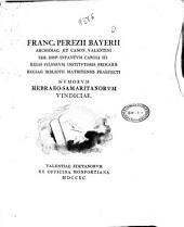 Franc. Perezii Bayerii archidiac. et canon Valentini ... Numorum hebraeo-samaritanorum vindiciae
