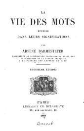 La vie des mots: étudiée dans leurs significations