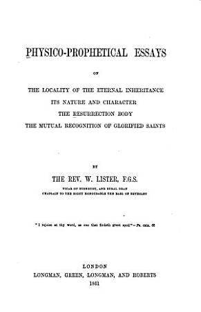 Physico prophetical Essays on the Locality of the Eternal Inheritance PDF