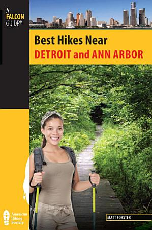 Best Hikes Near Detroit and Ann Arbor PDF