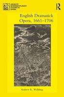English Dramatick Opera  1661   1706 PDF