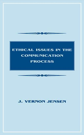 Ethical Issues in the Communication Process PDF