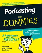 Podcasting For Dummies: Edition 2