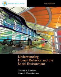 Brooks Cole Empowerment Series  Understanding Human Behavior and the Social Environment PDF