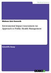 Enviromental Impact Assessment: An Approach to Public Health Management