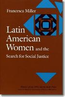 Latin American Women and the Search for Social Justice PDF