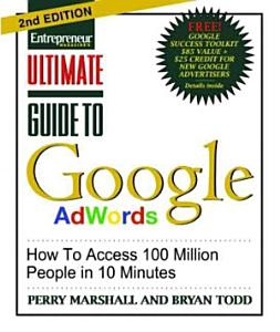 Ultimate Guide to Google Ad Words  How To Access 100 Million People in 10 Minutes PDF