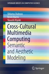 Cross-Cultural Multimedia Computing: Semantic and Aesthetic Modeling