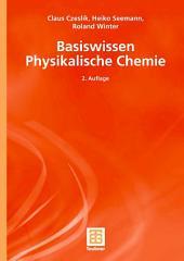Basiswissen Physikalische Chemie: Ausgabe 2